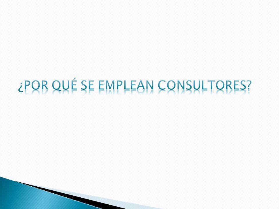 ¿Por qué se emplean consultores