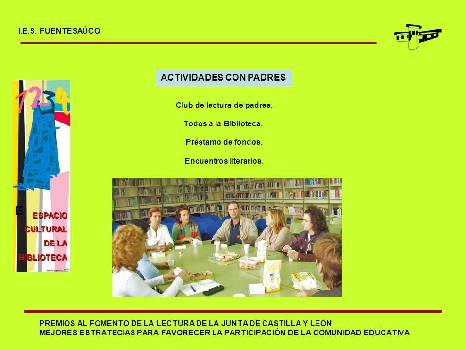 E ACTIVIDADES CON PADRES I.E.S. FUENTESAÚCO Club de lectura de padres.