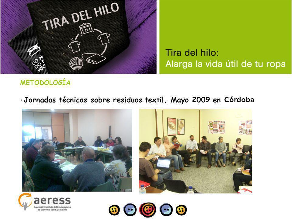 METODOLOGÍA Jornadas técnicas sobre residuos textil, Mayo 2009 en Córdoba