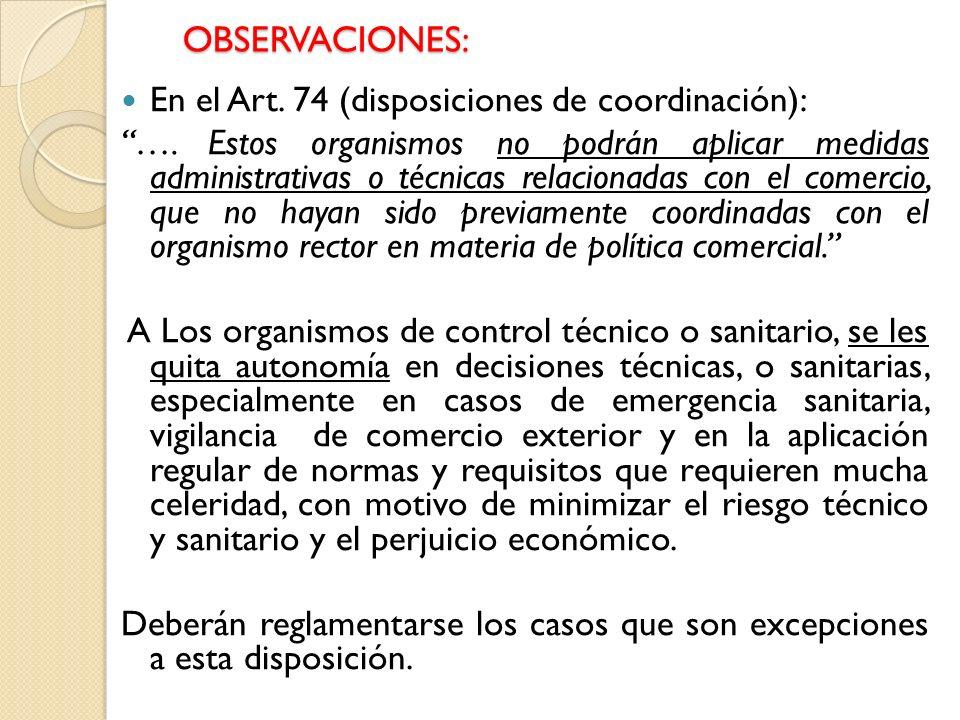 OBSERVACIONES: En el Art. 74 (disposiciones de coordinación):