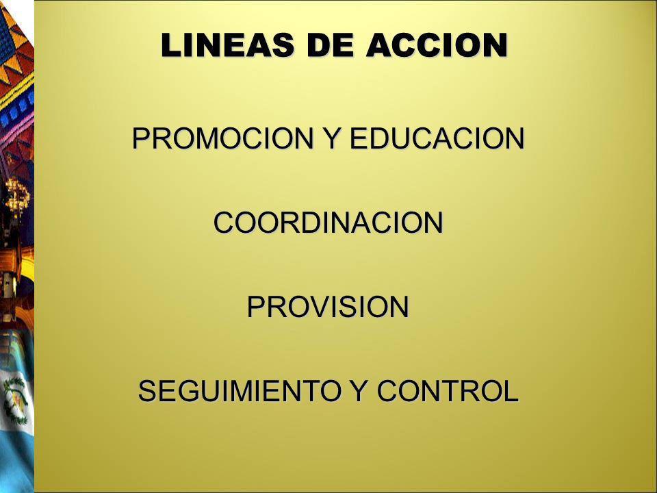 PROMOCION Y EDUCACION COORDINACION PROVISION SEGUIMIENTO Y CONTROL