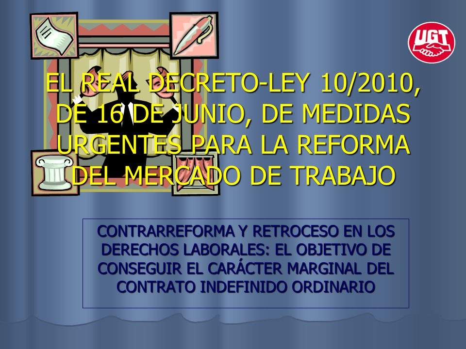 EL REAL DECRETO-LEY 10/2010, DE 16 DE JUNIO, DE MEDIDAS URGENTES PARA LA REFORMA DEL MERCADO DE TRABAJO