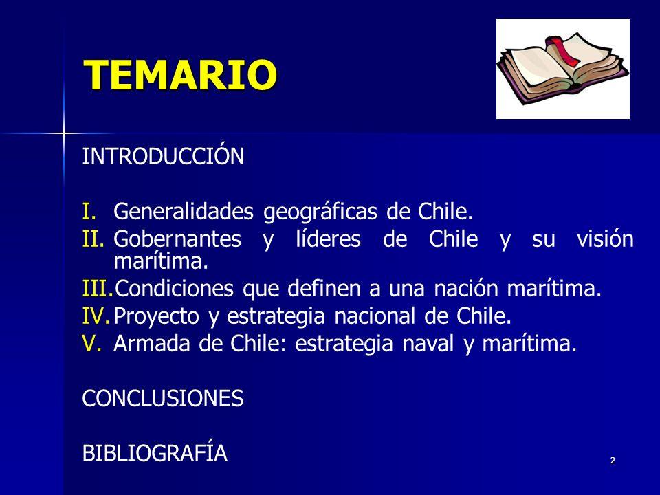 TEMARIO INTRODUCCIÓN Generalidades geográficas de Chile.