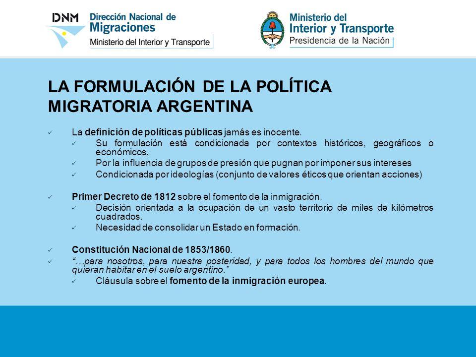LA FORMULACIÓN DE LA POLÍTICA MIGRATORIA ARGENTINA