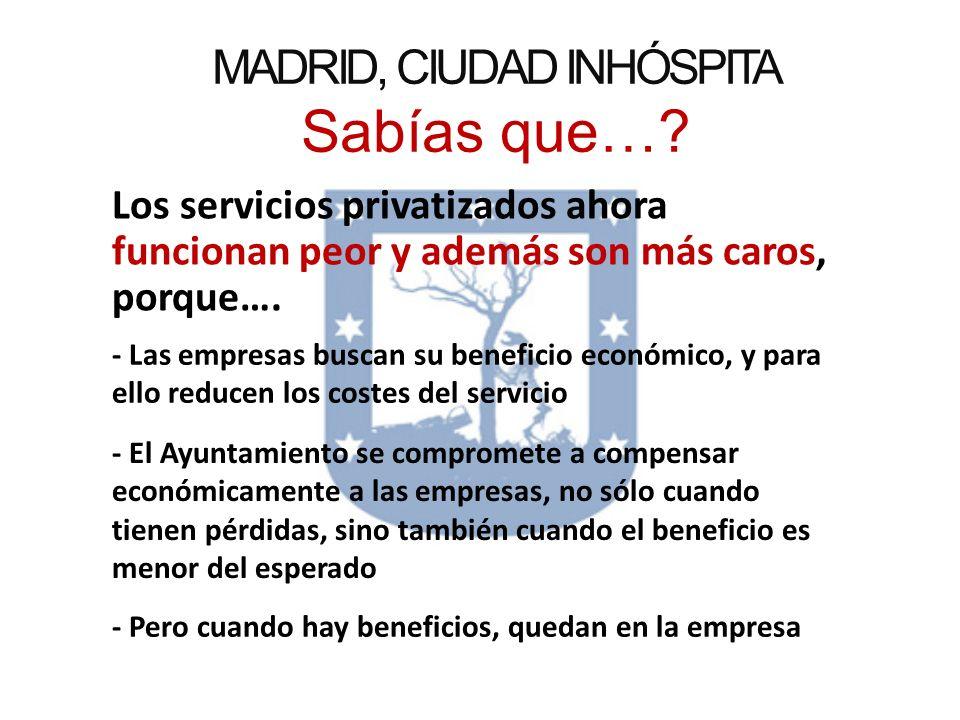 MADRID, CIUDAD INHÓSPITA Sabías que…