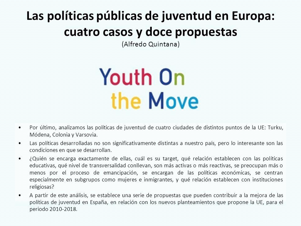 Las políticas públicas de juventud en Europa: cuatro casos y doce propuestas (Alfredo Quintana)
