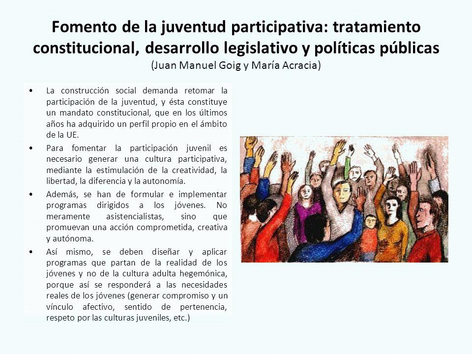 Fomento de la juventud participativa: tratamiento constitucional, desarrollo legislativo y políticas públicas (Juan Manuel Goig y María Acracia)