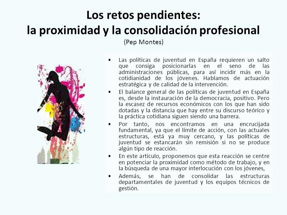 Los retos pendientes: la proximidad y la consolidación profesional (Pep Montes)