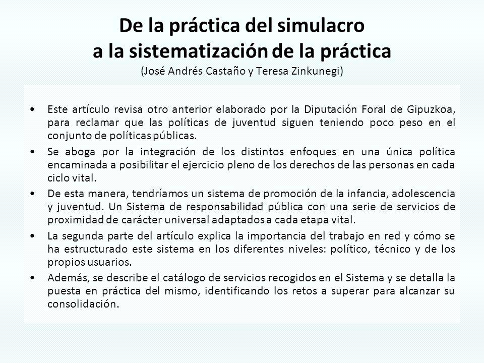 De la práctica del simulacro a la sistematización de la práctica (José Andrés Castaño y Teresa Zinkunegi)