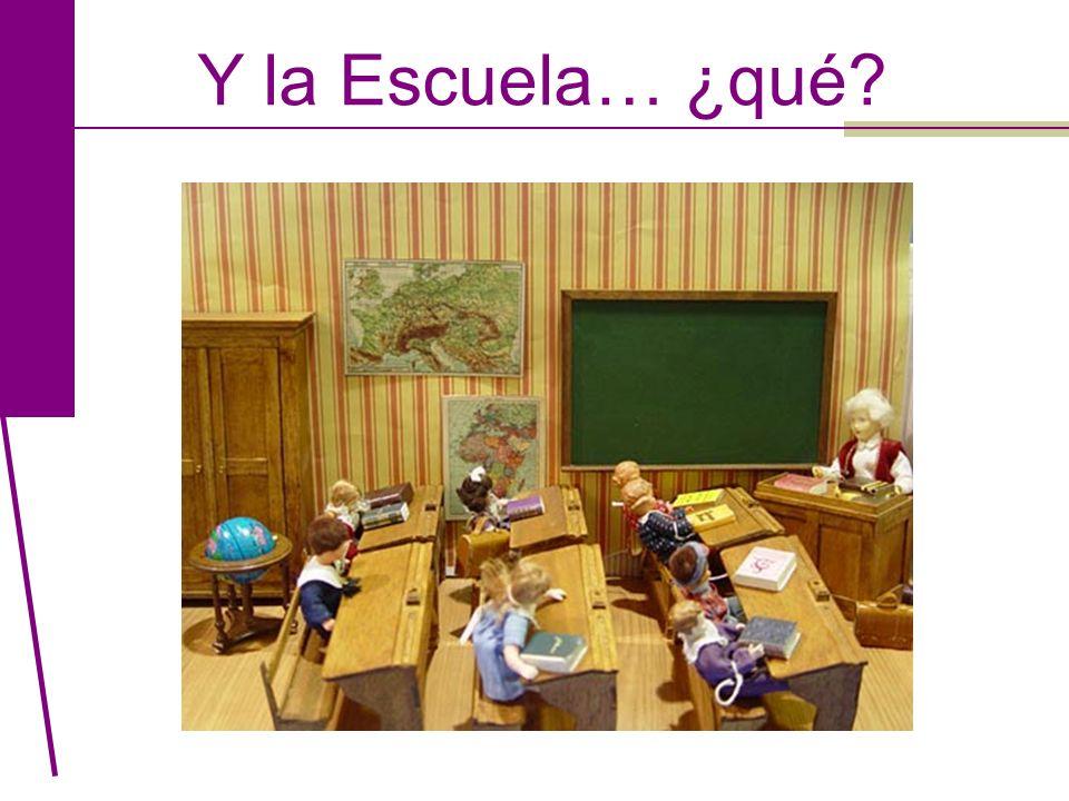 Y la Escuela… ¿qué