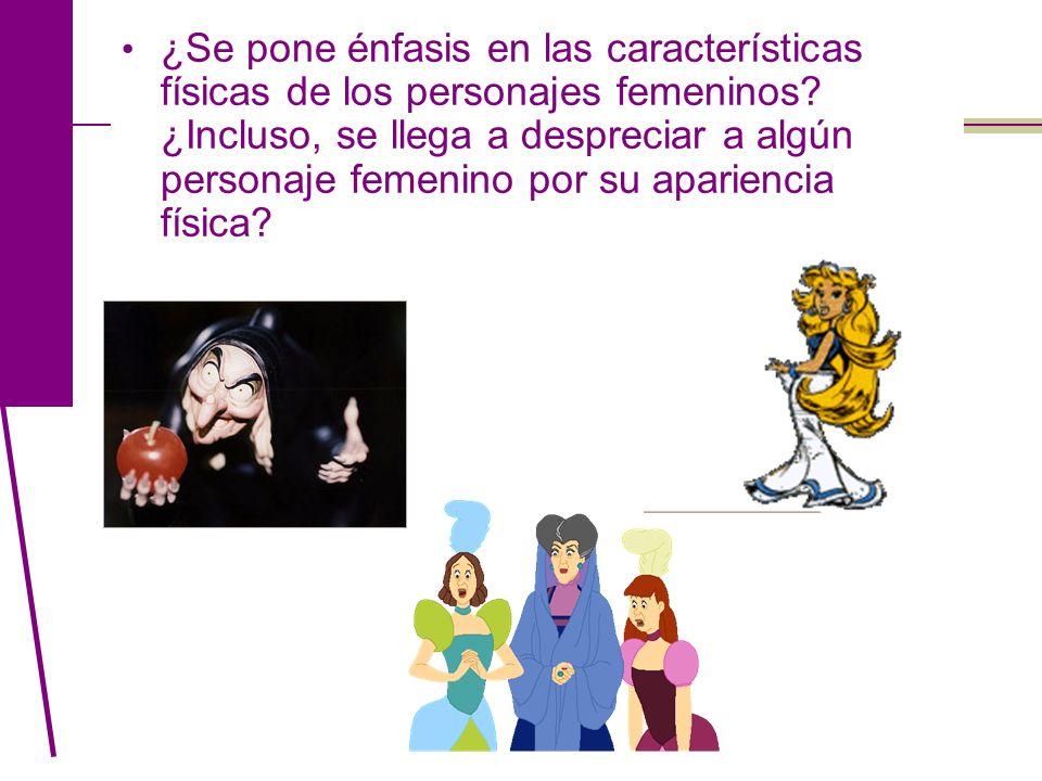 ¿Se pone énfasis en las características físicas de los personajes femeninos.