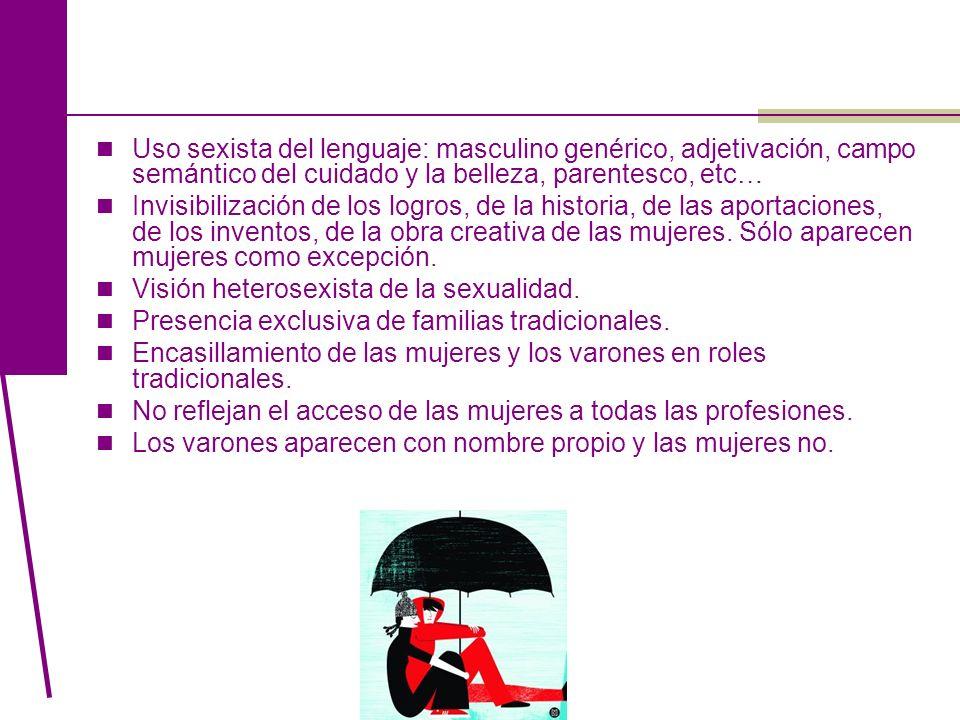Uso sexista del lenguaje: masculino genérico, adjetivación, campo semántico del cuidado y la belleza, parentesco, etc…