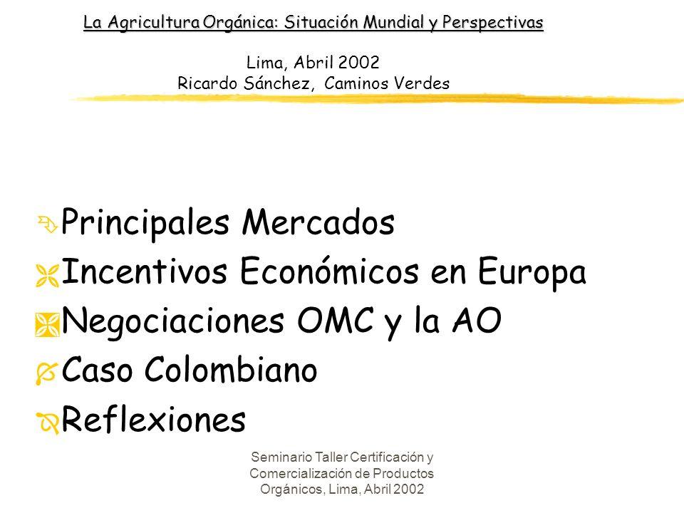 Incentivos Económicos en Europa Negociaciones OMC y la AO
