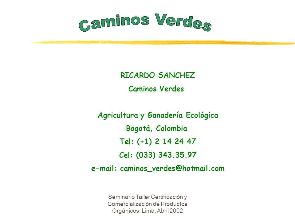 Agricultura y Ganadería Ecológica e-mail: caminos_verdes@hotmail.com
