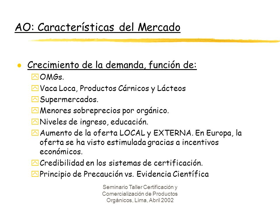 AO: Características del Mercado