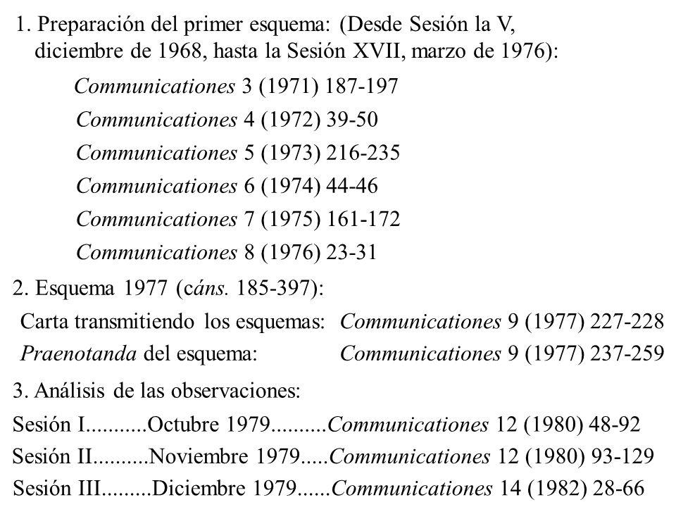 1. Preparación del primer esquema: (Desde Sesión la V, diciembre de 1968, hasta la Sesión XVII, marzo de 1976):