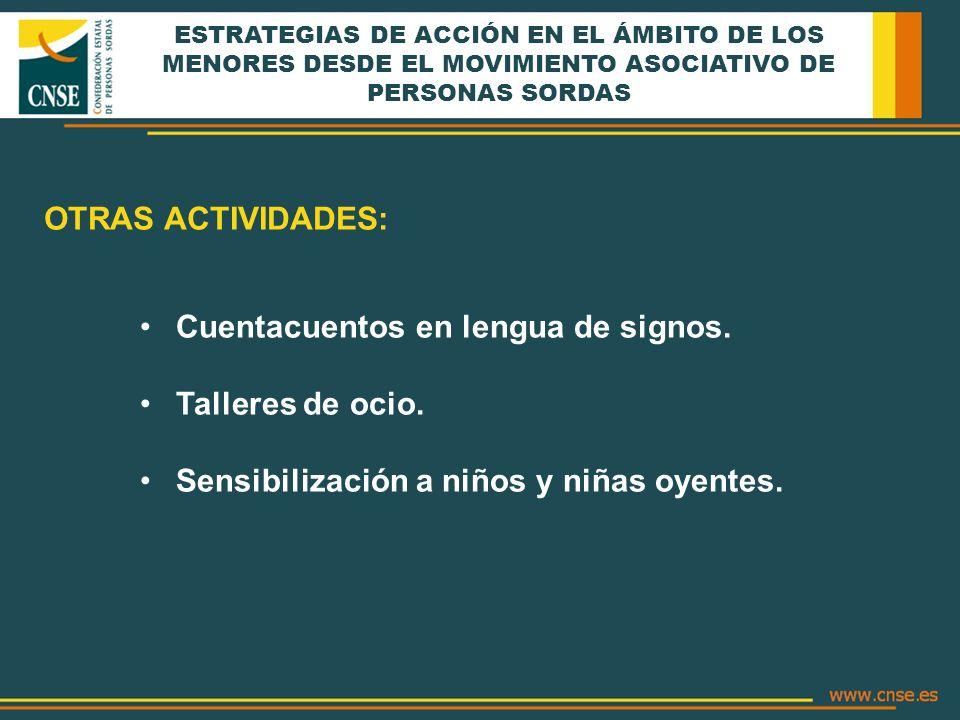 OTRAS ACTIVIDADES: Cuentacuentos en lengua de signos.