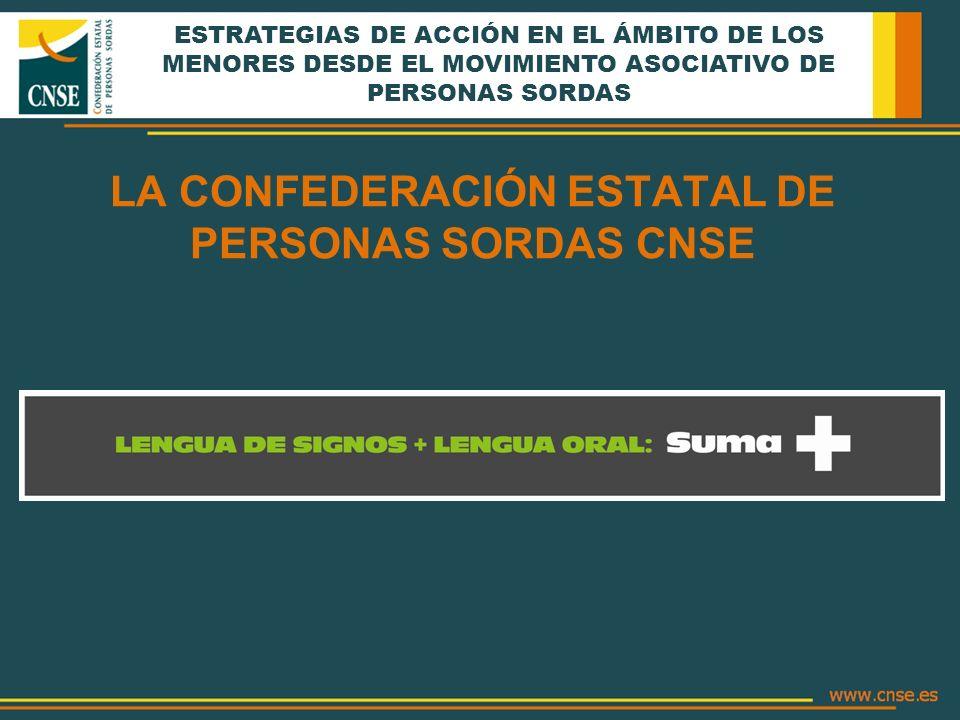 LA CONFEDERACIÓN ESTATAL DE PERSONAS SORDAS CNSE