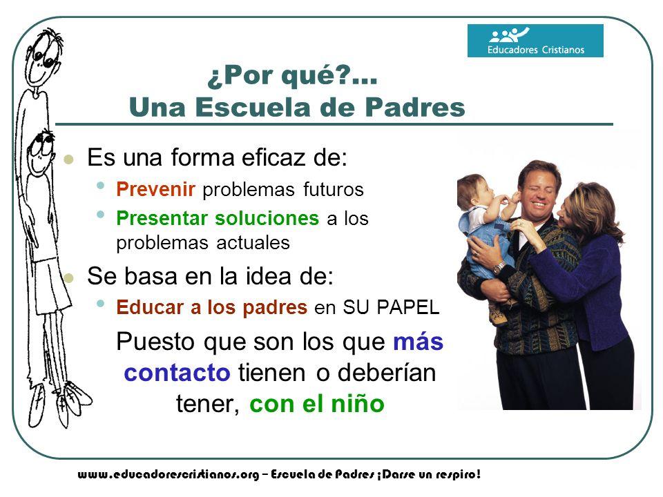 ¿Por qué ... Una Escuela de Padres