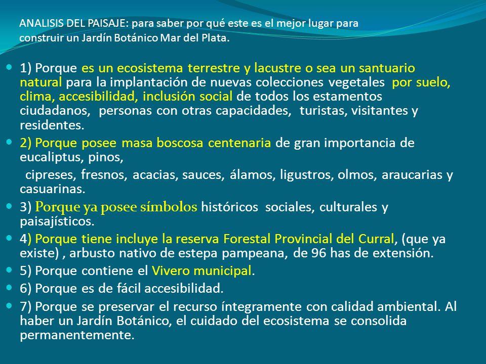 5) Porque contiene el Vivero municipal.