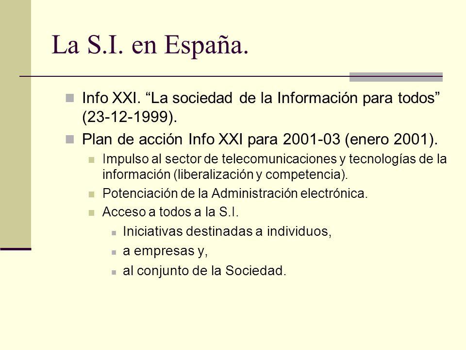 La S.I. en España. Info XXI. La sociedad de la Información para todos (23-12-1999). Plan de acción Info XXI para 2001-03 (enero 2001).