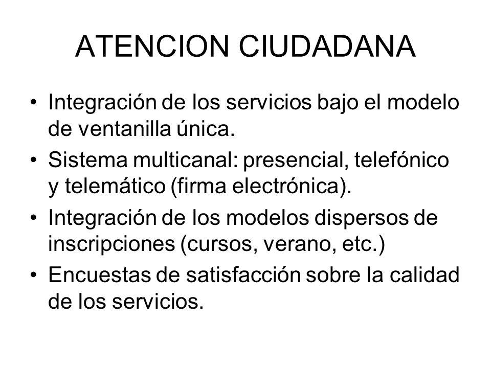 ATENCION CIUDADANA Integración de los servicios bajo el modelo de ventanilla única.