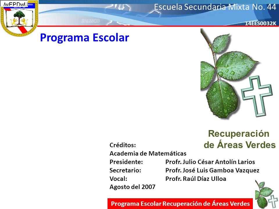 Programa Escolar Recuperación de Áreas Verdes Créditos: