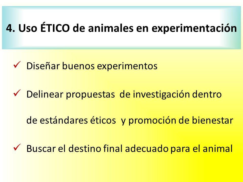 4. Uso ÉTICO de animales en experimentación