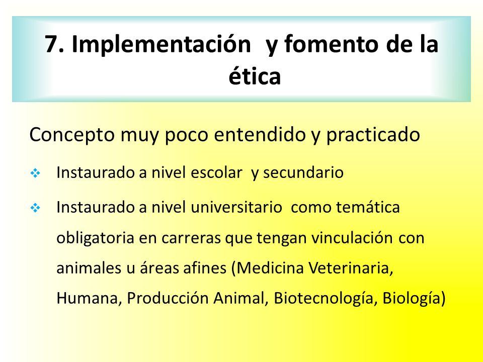 7. Implementación y fomento de la ética