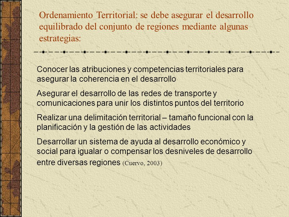 Ordenamiento Territorial: se debe asegurar el desarrollo equilibrado del conjunto de regiones mediante algunas estrategias:
