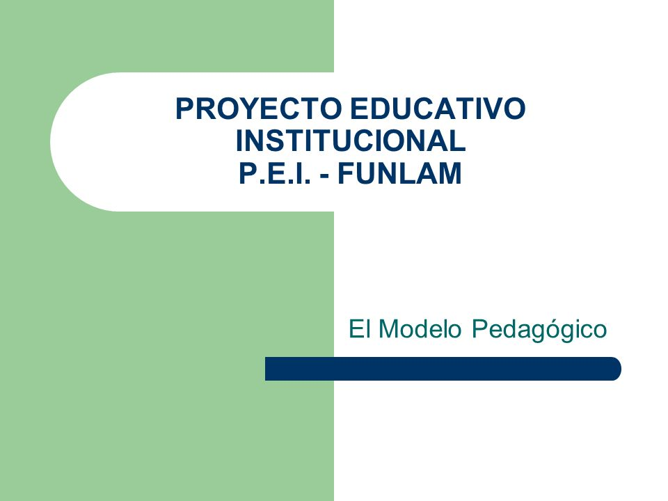 PROYECTO EDUCATIVO INSTITUCIONAL P.E.I. - FUNLAM