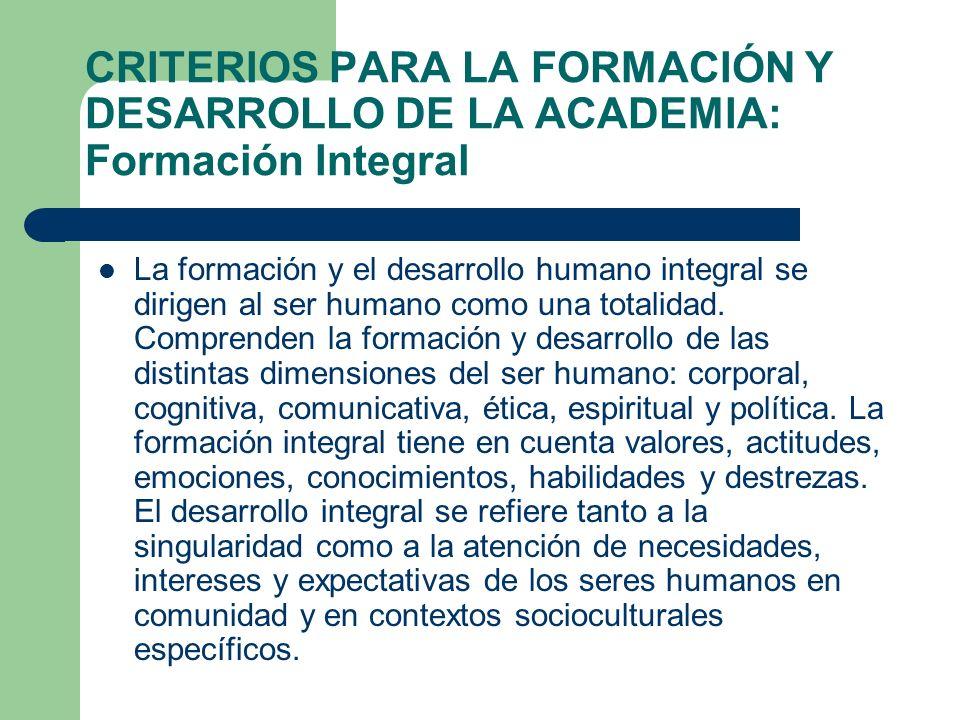 CRITERIOS PARA LA FORMACIÓN Y DESARROLLO DE LA ACADEMIA: Formación Integral