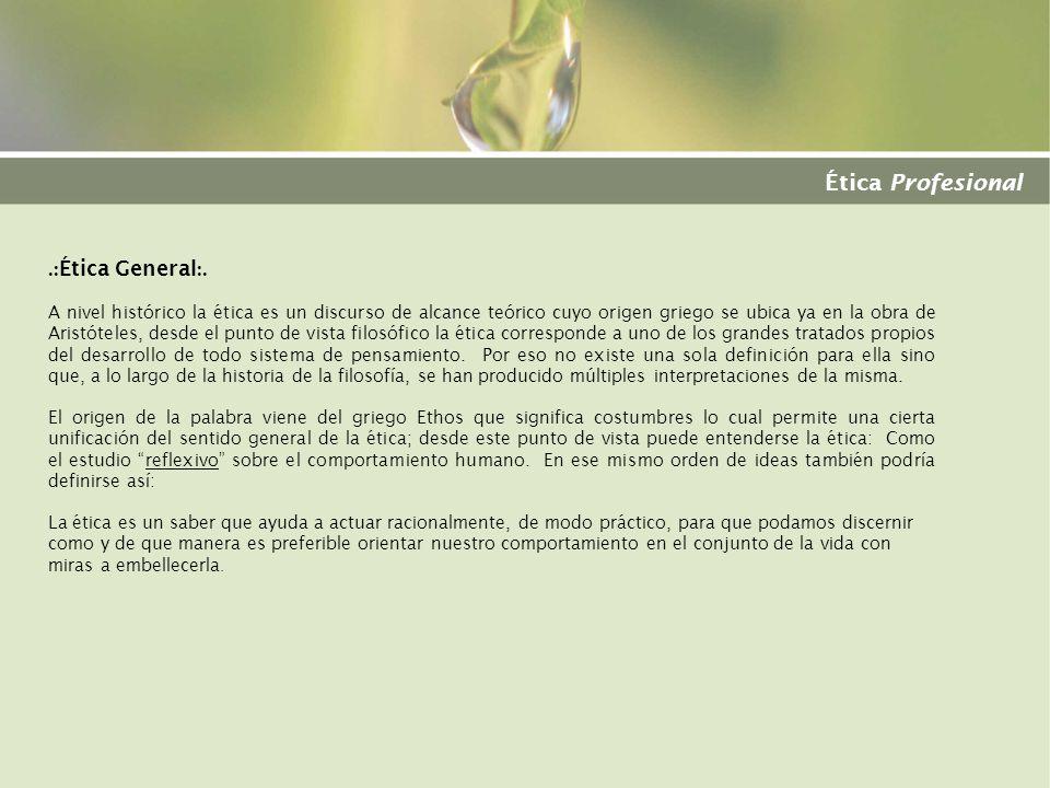 Ética Profesional .:Ética General:.