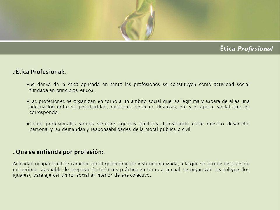 Ética Profesional .:Ética Profesional:.