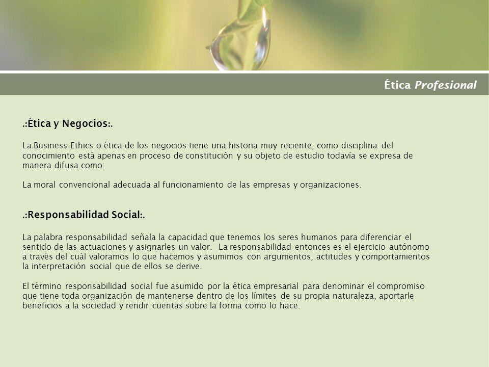 Ética Profesional .:Ética y Negocios:. .:Responsabilidad Social:.