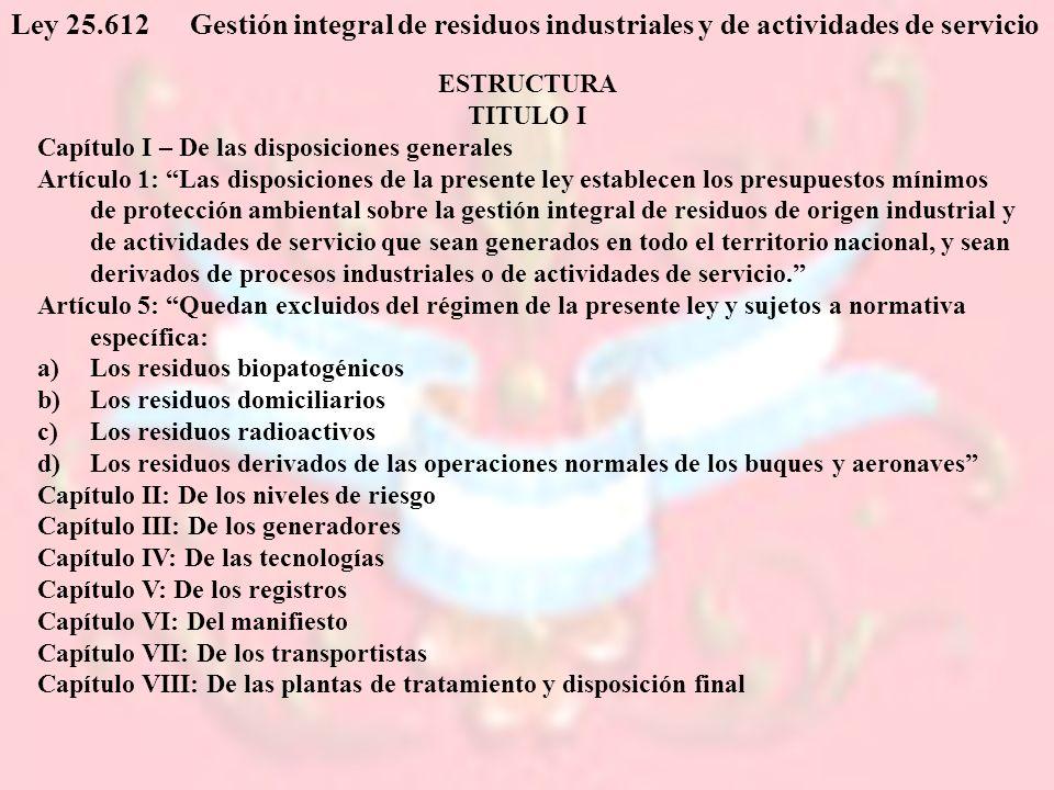 Ley 25.612 Gestión integral de residuos industriales y de actividades de servicio