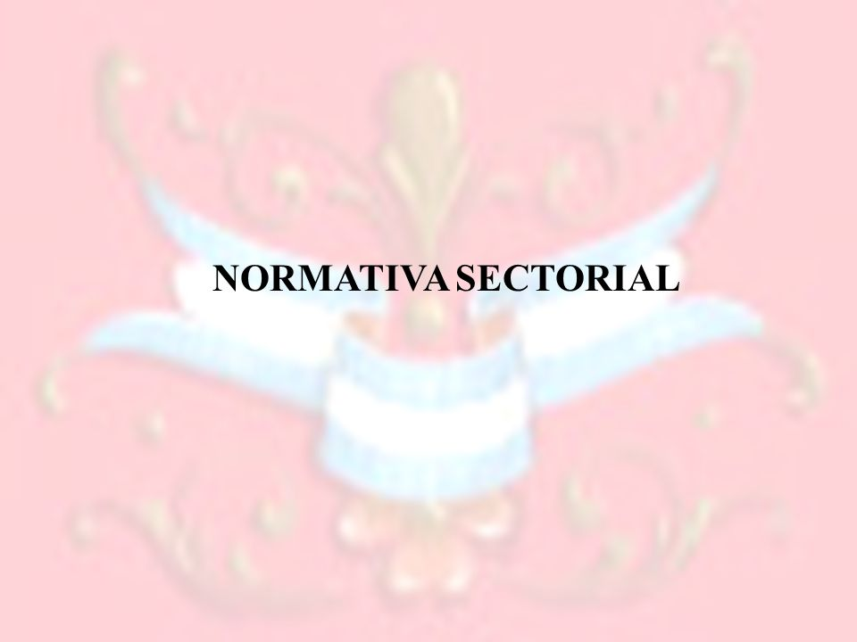 NORMATIVA SECTORIAL