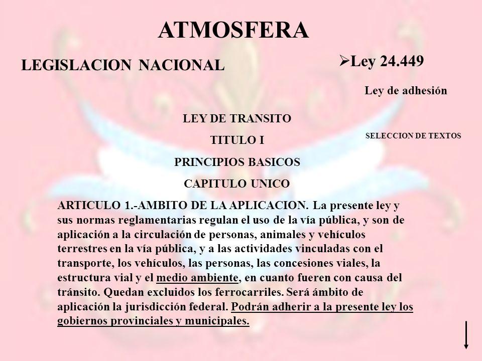 ATMOSFERA Ley 24.449 LEGISLACION NACIONAL Ley de adhesión