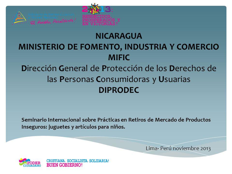 NICARAGUA MINISTERIO DE FOMENTO, INDUSTRIA Y COMERCIO MIFIC Dirección General de Protección de los Derechos de las Personas Consumidoras y Usuarias.