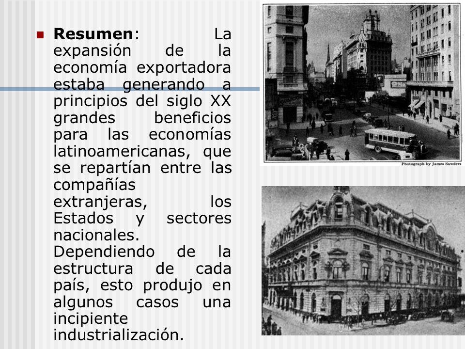 Resumen: La expansión de la economía exportadora estaba generando a principios del siglo XX grandes beneficios para las economías latinoamericanas, que se repartían entre las compañías extranjeras, los Estados y sectores nacionales.