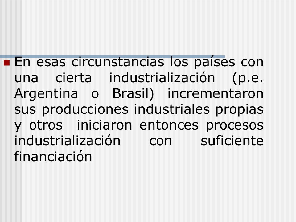 En esas circunstancias los países con una cierta industrialización (p