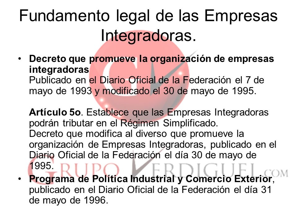 Fundamento legal de las Empresas Integradoras.