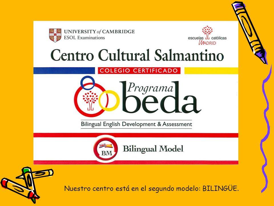 Nuestro centro está en el segundo modelo: BILINGÜE.