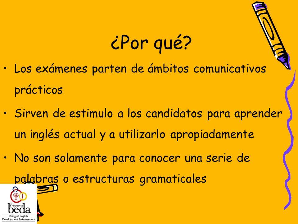¿Por qué Los exámenes parten de ámbitos comunicativos prácticos