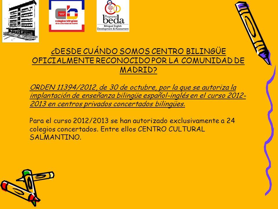 ¿DESDE CUÁNDO SOMOS CENTRO BILINGÜE OFICIALMENTE RECONOCIDO POR LA COMUNIDAD DE MADRID
