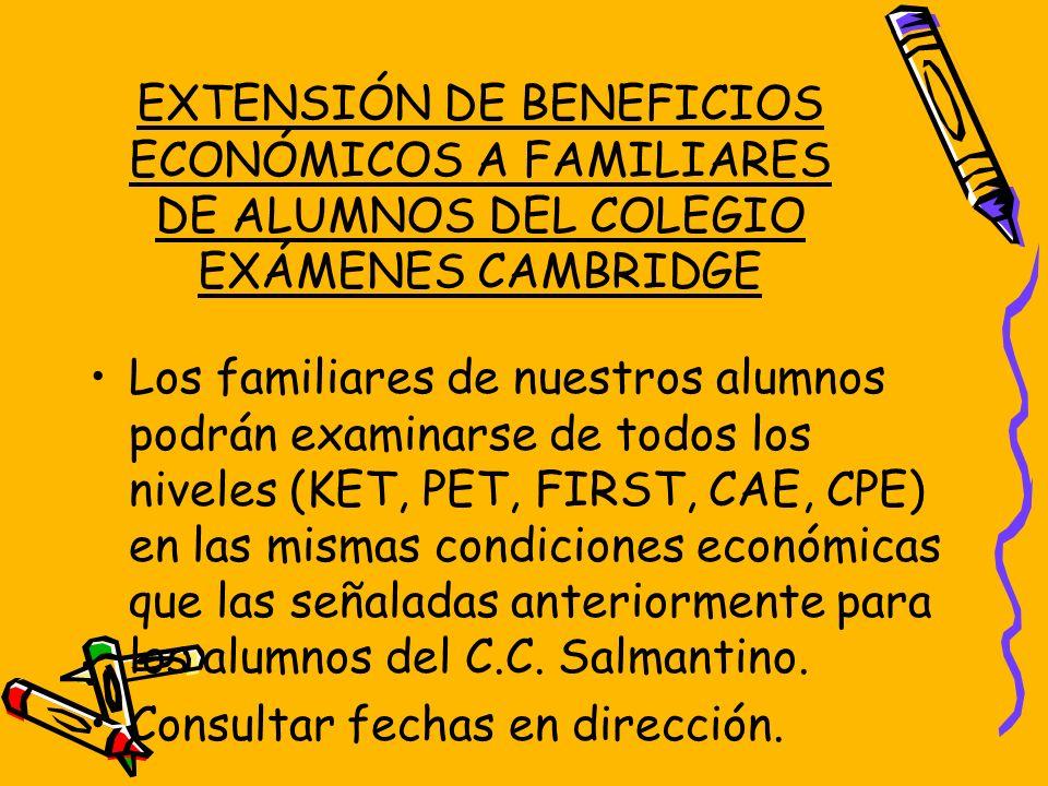 EXTENSIÓN DE BENEFICIOS ECONÓMICOS A FAMILIARES DE ALUMNOS DEL COLEGIO EXÁMENES CAMBRIDGE