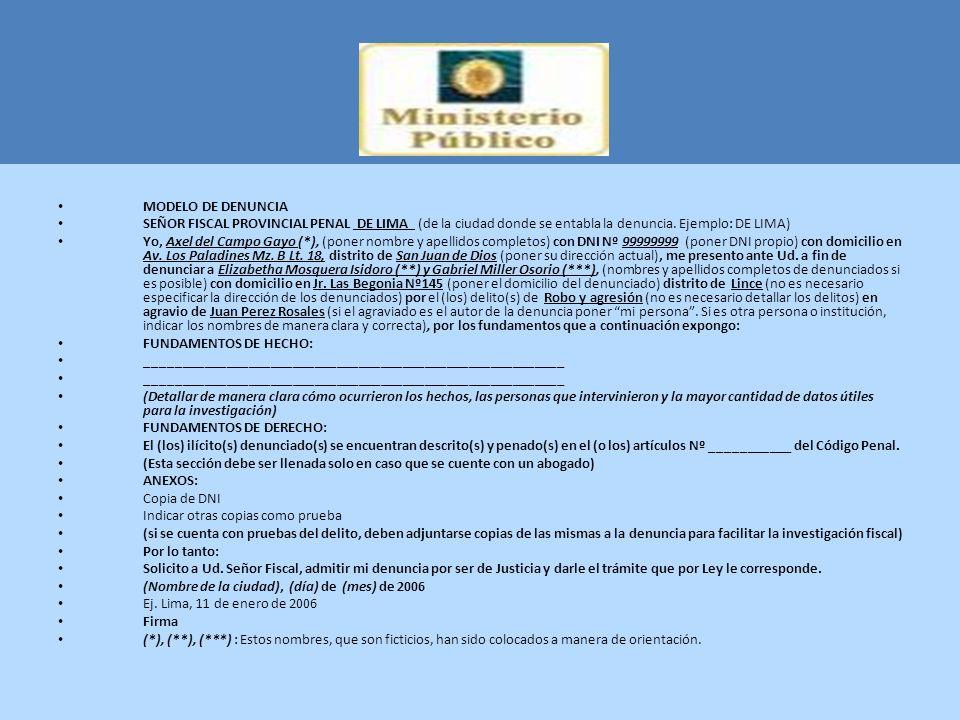 MODELO DE DENUNCIA SEÑOR FISCAL PROVINCIAL PENAL DE LIMA (de la ciudad donde se entabla la denuncia. Ejemplo: DE LIMA)