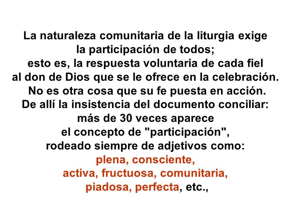 La naturaleza comunitaria de la liturgia exige