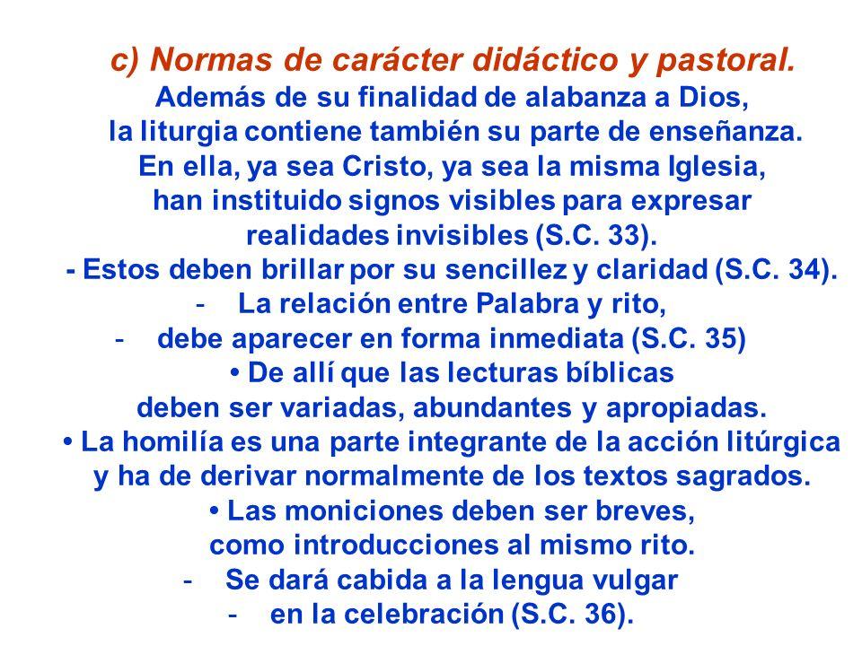 c) Normas de carácter didáctico y pastoral.