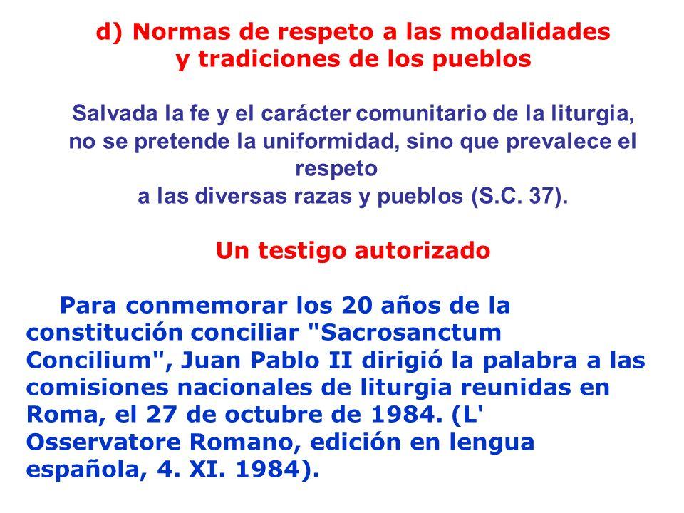 d) Normas de respeto a las modalidades y tradiciones de los pueblos